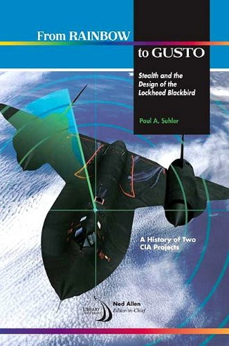 From Rainbow to Gusto: Stealth and the Design of the Lockheed Blackbird (Library of Flight)