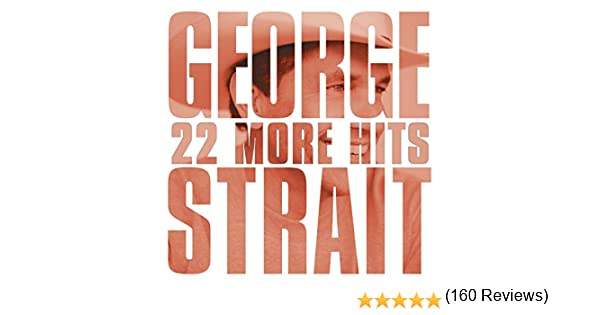 Amazon com: 22 More Hits: George Strait: MP3 Downloads