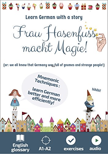 Frau Hasenfuss macht Magie. Learn German with a story: Mnemonic Techniques. English Glossary. A1-A2. Exercises (Easy German Reading with Magic) (German Edition)