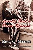 P. S. I Love Lucy: Lucille Ball's Palm Springs
