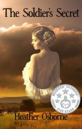 The Soldier's Secret: An American Civil War Historical Romance