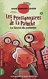Les pensionnaires de La Patoche, tome 1 : Le secret du pommier par Bernard-Lenoir