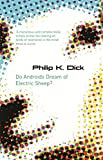 Do Androids Dream of Electric Sheep?. Philip K. Dick (Gollancz) by Philip K. Dick (2007-06-01)