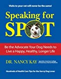 Speaking for Spot: Be the Advocate Your Dog Needs