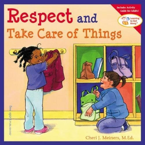 Respect and Take Care of Things (Learning to Get Along®)