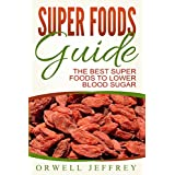 Super Foods Guide: The Best Super Foods To Lower Blood Sugar