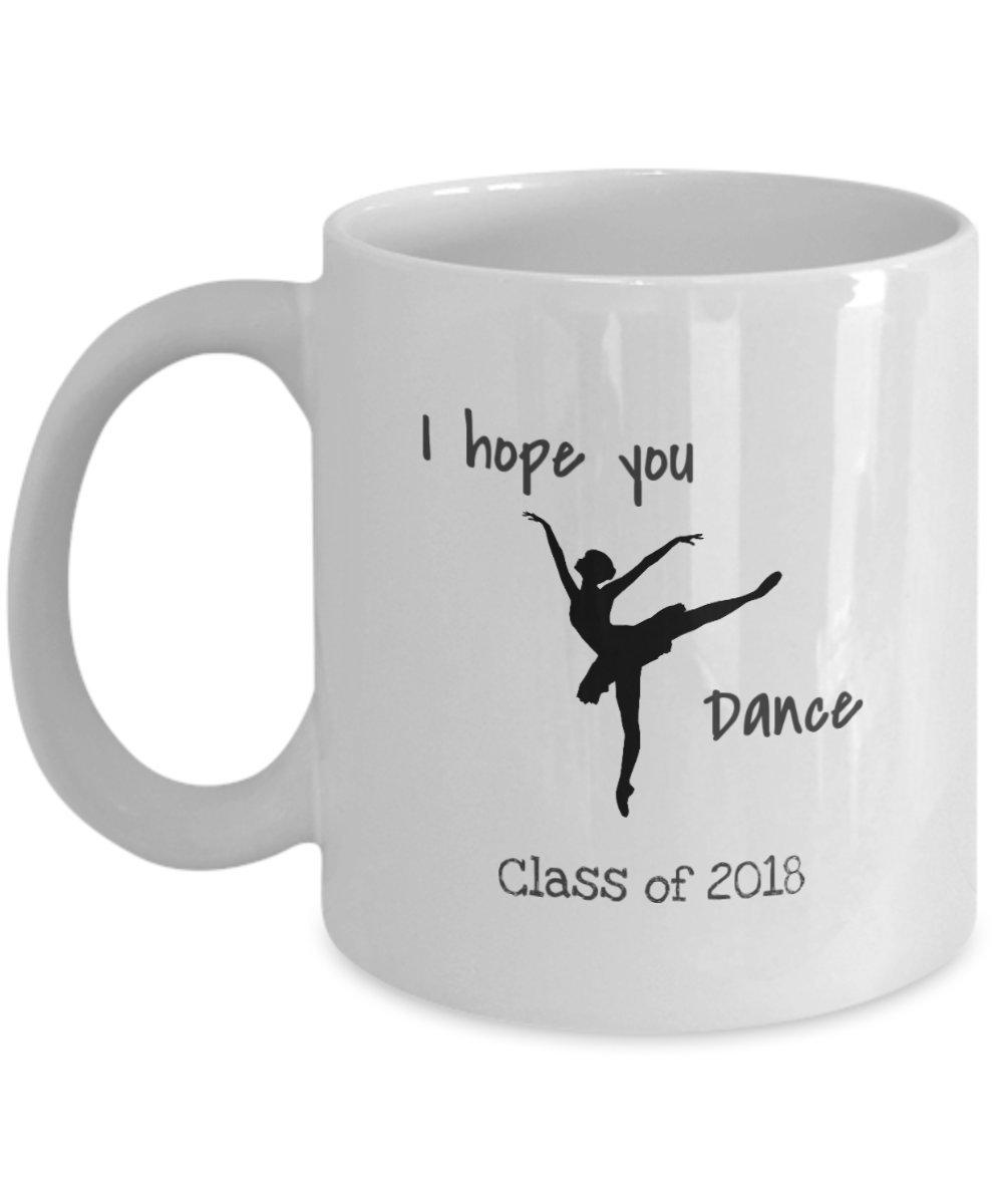 I Hope You Dance Class of 2018 Graduation Coffee Mug (11oz)