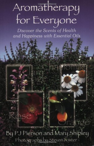 Aromatherapy Everyone Discover Happiness Essential