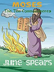 Moses - The Ten Commandments (Famous Bible Stories Book 3)