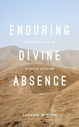 Enduring Divine Absence: The Challenge of Modern Atheism (Davenant Engagements)