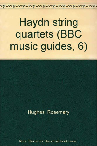 (Haydn string quartets (BBC music guides, 6))