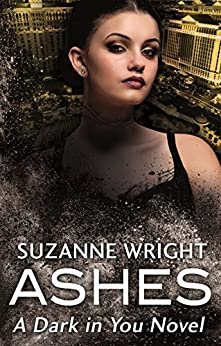 Ashes (The Dark in You) by [Wright, Suzanne]