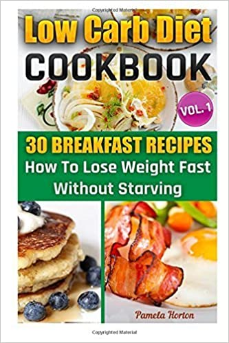 Low Carb Diet Cookbook Vol 1 30 Breakfast Recipes How To