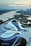A Philosophy of Chinese Architecture: Past, Present, Future examines the impact of Chinese philosophy on China's historic structures, as well as on modern Chinese urban aesthetics and architectural forms. For architecture in China movi...