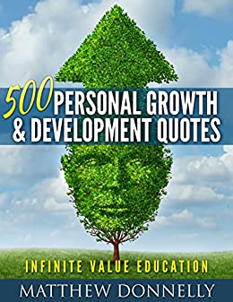 500 Personal Growth and Development Quotes: Unlimited Value ...