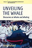 img - for Unveiling the Whale: Discourses on Whales and Whaling (Studies in Environmental Anthropology & Ethnobiology) by Arne Kalland (2011-11-01) book / textbook / text book