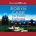 The Family Gathering Audiobook by Robyn Carr Narrated by Therese Plummer