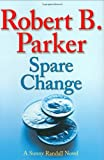 Spare Change, Robert B. Parker, 0399154256