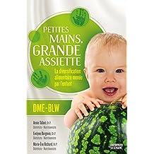 Petites mains, grande assiette: La diversification alimentaire menée par l'enfant