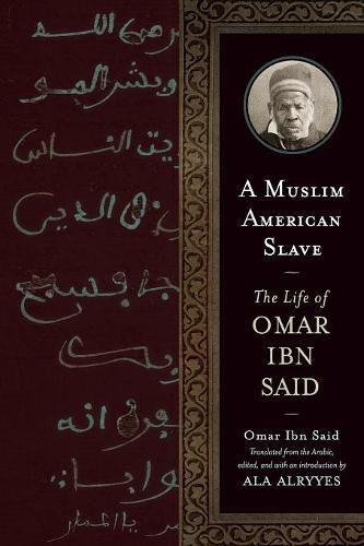 Search : A Muslim American Slave: The Life of Omar Ibn Said (Wisconsin Studies in Autobiography)