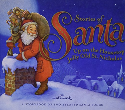 Santa Jolly Old (Hallmark Stories of Santa: Up on the Housetop / Jolly Old St. Nicholas (A Storybook of Two Beloved Santa Claus Songs))
