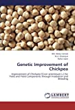 Genetic Improvement of Chickpea: Improvement of Chickpea (Cicer arientinum L.) for Yield and Yield Components through Irradiation and Breeding