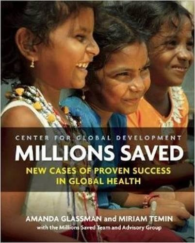 - Millions Saved: New Cases of Proven Success in Global Health