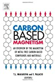 img - for Carbon Based Magnetism: An Overview of the Magnetism of Metal Free Carbon-based Compounds and Materials book / textbook / text book