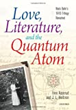 Love, Literature and the Quantum Atom : Niels Bohr's 1913 Trilogy Revisited, Aaserud, Finn and Heilbron, John L., 0199680280