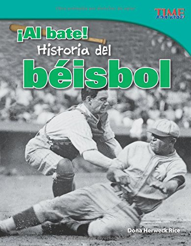 ¡Al bate! Historia del beisbol (Batter Up! History of Baseball) (Spanish Version) (TIME FOR KIDS Nonfiction Readers) (Spanish Edition) [Teacher Created Materials;Dona Herweck Rice] (Tapa Blanda)