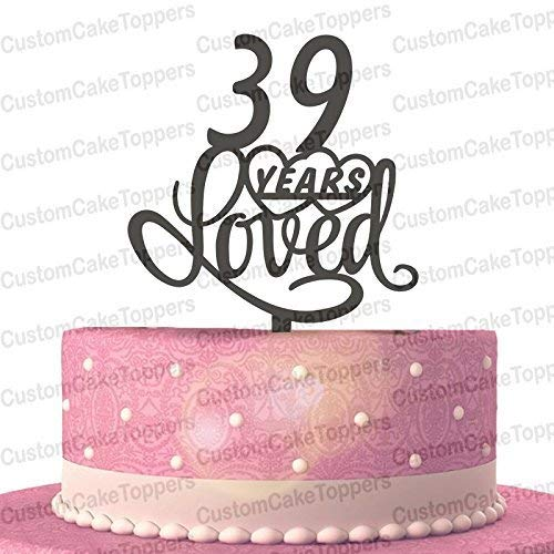 Amazon 39 Years Loved Cake Topper Classy 39th Birthday Anniversary Handmade