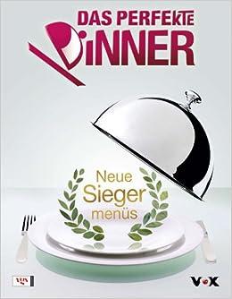 Das Perfekte Dinner Neue Siegermenüs Amazonde Cornelis