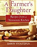A Farmer's Daughter, Dawn Stoltzfus, 0800720911