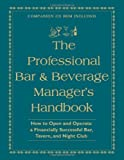 img - for Professional Bar and Beverage Manager's Handbook: How to Open and Operate a Financially Successful Bar, Tavern and Night Club by Miron, Amanda, Brown, Douglas Robert (2005) Hardcover book / textbook / text book