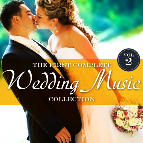 Wedding Collection Complete (The First Complete Wedding Music Collection, Vol. 2 (100 Wedding Marches, Ave Maria, Instrumental Romantic Classics, Line Dances, Lounge, Jazz, Evergreen, Dance 70-80-90))