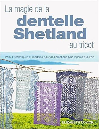 Amazonfr La Magie De La Dentelle Shetland Au Tricot