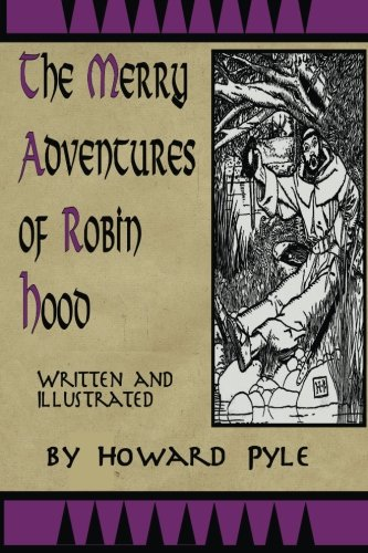 Read Online Merry Adventures of Robin Hood: Written and Illustrated by Howard Pyle pdf epub