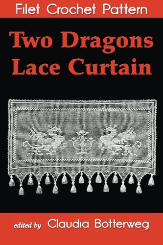 Two Dragons Lace Curtain Filet Crochet Pattern: Complete Instructions and - Filet Crochet Curtains