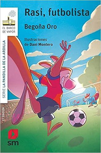 Rasi,futbolista (El Barco de Vapor Blanca): Amazon.es: Begoña Oro Pradera, Dani Montero : Libros