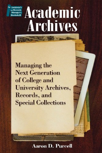 Academic Archives: Managing the Next Generation of College and University Archives, Records, and Special Collections (Ar