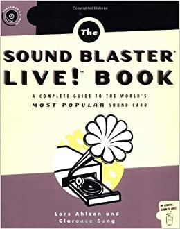 Book The Sound Blaster Live! Book: A Complete Guide to the World's Most Popular Sound Card by Ahlzen, Lars, Song, Clarence (2003)