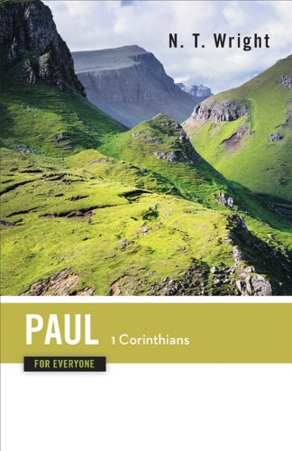 Paul for Everyone: 1 Corinthians (The New Testament for Everyone)
