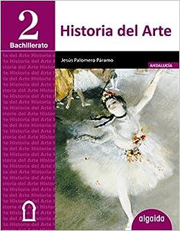 Historia del Arte 2º Bachillerato - 9788490673645: Amazon.es ...