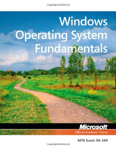 Exam 98-349 MTA Windows Operating System Fundamentals by Wiley