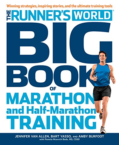 Runner's World Big Book of Marathon and Half-Marathon Training: Winning Strategies, Inpiring Stories, and the Ultimate Training Tools (Best Marathon Training Tips)