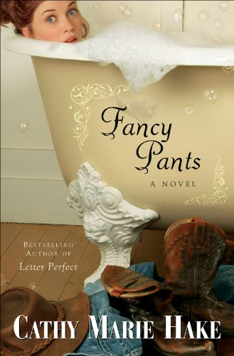 Fancy Pants (Only In Gooding Book #1) by [Hake, Cathy Marie]