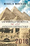La Verdad Secretos de Los Antiguos Constructores, Miguel O. Montalvo, 1463428766