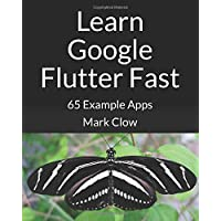 Learn Google Flutter Fast: 65 Example Apps