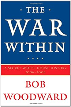 The War Within: A Secret White House History 2006-2008 141659020X Book Cover