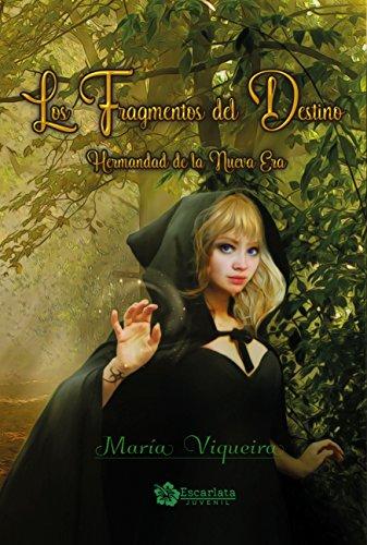 Los Fragmentos del Destino. Hermandad de la nueva era (Juvenil) por Viqueira Martinez, María